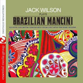 Jack Wilson (Piano US): Jack Wilson Plays Brazilian Mancini