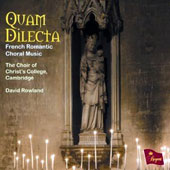 Quam Dilecta: French Romantic Choral Music / Choir of Christ's College, Rowland