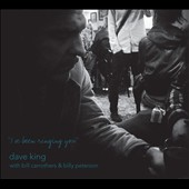 Dave King (Drums): I've Been Ringing You [Digipak]