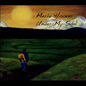 Merle Hoover: Under the Sun [Digipak]