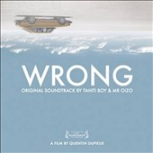 Tahiti Boy/Mr. Oizo: Wrong [Original Motion Picture Soundtrack] [Digipak]