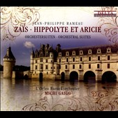 Jean-Philippe Rameau: Za&#239;s, Hippolyte et Aricie orchestral suites / L&#198;Orfeo Baroque Orchestra