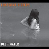 The Lonesome Sisters: Deep Water
