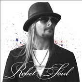 Kid Rock: Rebel Soul [Clean]