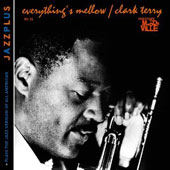 Clark Terry: Everything's Mellow/Plays The Jazz Version of