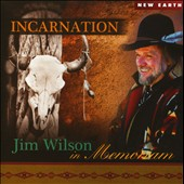 Jim Wilson (New Age): Incarnation: In Memoriam