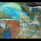 Jonathan Finlayson & Sicilian Defense/Jonathan Finlayson: Moment and the Message [Digipak]