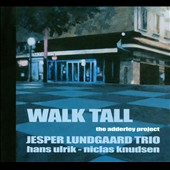 Jesper Lundgaard Trio: Walk Tall: The Adderley Project [Digipak]