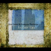 Francoise Theberge/Alan Jones (Drums): Another View [Digipak]