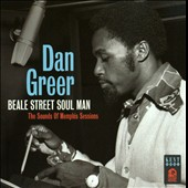 Dan Greer: Beale Street Soul Man: The Sounds of Memphis Sessions
