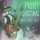 Mike Frost: Frosty Christmas