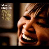 Mavis Staples: One True Vine [7/2]