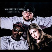 Whosoever South: Goin' Home [Digipak]