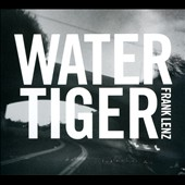 Frank Lenz: Water Tiger [Digipak]