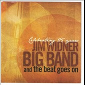 The Jim Widner Big Band: And The Beat Goes On