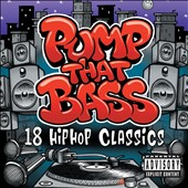 Various Artists: Pump That Bass: 18 Hip Hop Classics