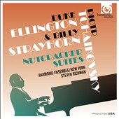 Tchaikovsky: Nutcracker Suite: Duke Ellington & Billy Strayhorn: Nutcracker Suite / Harmonie Ensemble, New York