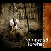 Paul Langosch/Jay Cooley/Mary Ann Redmond: Compared To What [Digipak]