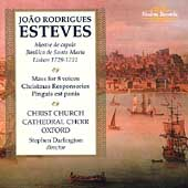 Esteves: Mass for 8 Voices, Christmas Responsories, etc