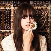 Tess Parks: Blood Hot