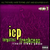 Insane Clown Posse: Forgotten Freshness, Vol. 5 [PA] *