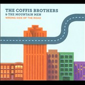 The Coffis Brothers & the Mountain Men: Wrong Side of the Road [Digipak]