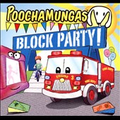 Poochamungas: Block Party [Digipak]