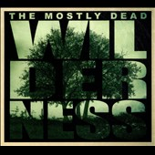Mostly Dead: Wilderness [Digipak]