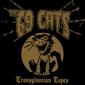 The 69 Cats: Transylvanian Tapes [8/25]