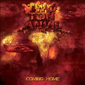 Two Ton Anvil: Coming Home