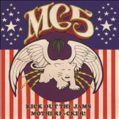 MC5: Kick Out the Jams Motherf*cker! *