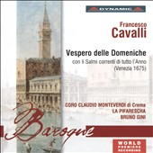Francesco Cavalli (1602-1676): Vespero delle Domeniche / Choir & Instrumental Ensemble of Crema, Bruno Gini