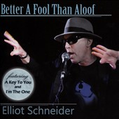 Elliot Schneider: Better a Fool Than Aloof