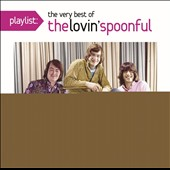 The Lovin' Spoonful: Playlist: The Very Best of Lovin' Spoonful