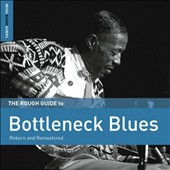 Various Artists: The Rough Guide to Bottleneck Blues