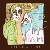 The Lowest Pair: Fern Girl & Ice Man