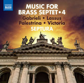 Music for Brass Septet by Giovanni Gabrieli, Orlande de Lassus, Giovanni Pierlugi da Palestrina & Tomás Luis de Victoria, Vol. 4 / Septura