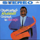 Cannonball Adderley/Cannonball Adderley Quintet: The  Cannonball Adderley Quintet in Chicago