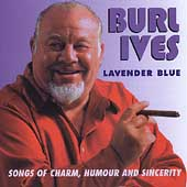 Burl Ives: Lavender Blue: Songs of Charm, Humour & Sincerity