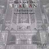 Bach and the Italian Influence / Kimberly Marshall