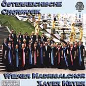 &#214;sterreichische Chormusik / Xaver Meyer, Wiener Madrigalchor