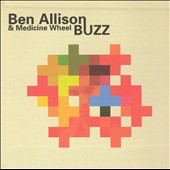 Ben Allison & Medicine Wheel: Buzz
