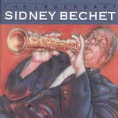 Sidney Bechet: Legendary Sidney Bechet
