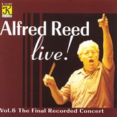 Alfred Reed Live! Vol 6 - The Final Recorded Concert