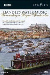Handel's Water Music - Recreating A Royal Spectacular [DVD]