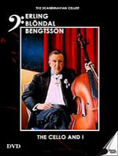 The Cello & I: Music of Bach, Beethoven and Chopin / Erling Blondal Bengtsson, cello [DVD]