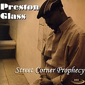 Preston Glass: Street Corner Prophecy *