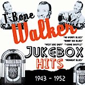T-Bone Walker: Jukebox Hits 1943-1952