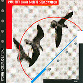 Jimmy Giuffre 3/Paul Bley: Life of a Trio: Sunday [Remaster]