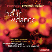 'An Hour to Dance' - Gwyneth Walker (b.1947): Choral Music / Whitman College Chorale & Chamber Singers; Robert Bode